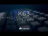 CORSAIR K63 Wireless Mechanical Gaming Keyboard - Wireless Freedom, Mechanical Performance