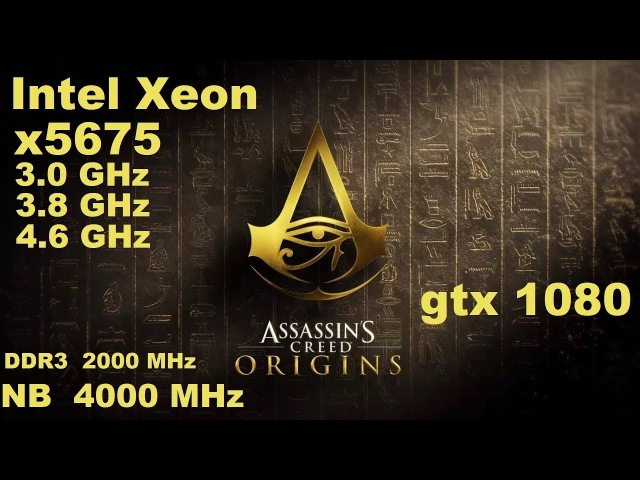 X5675@3,0GHz/3,8GHz/4,6GHz gtx1080 in Assassin's Creed Origins