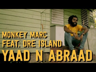 Monkey Marc - Yaad N Abraad feat Dre Island [Official Music Video]