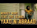 Monkey Marc Yaad N Abraad feat Dre Island Official Music Video