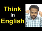 How to THINK in English - STOP Translating in Your Head &amp Speak Fluently Like a Native