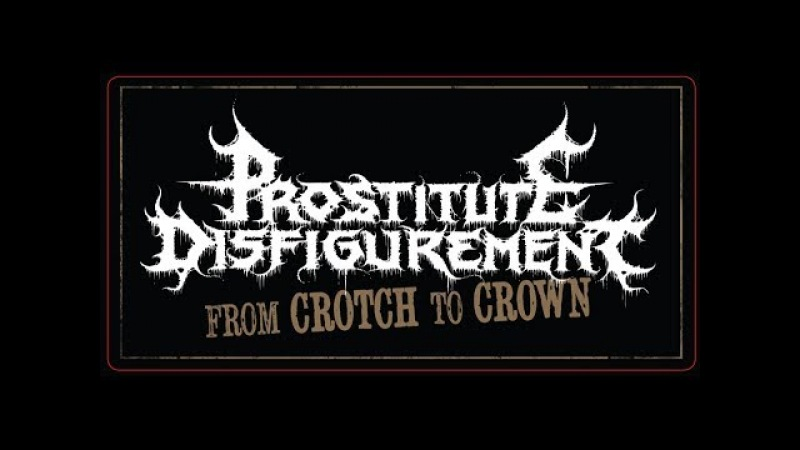 Prostitute Disfigurement From Crotch To Crown Official Videoteaser