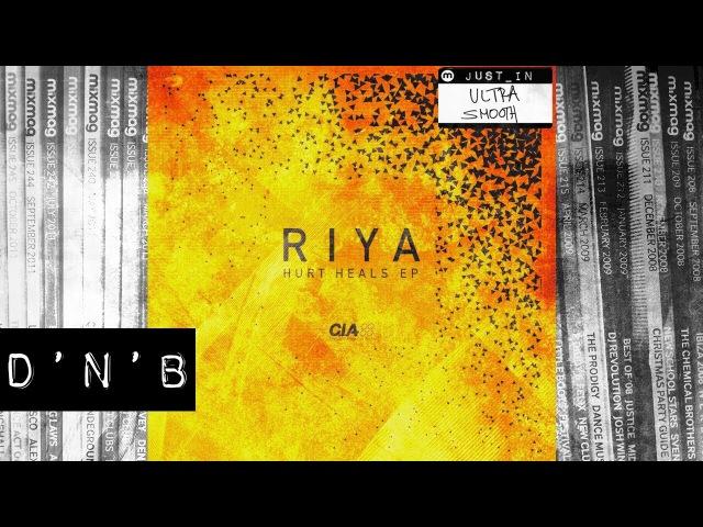 D'N'B: Riya - Hurt Heals (Ft. Alibi) [C.I.A Records]
