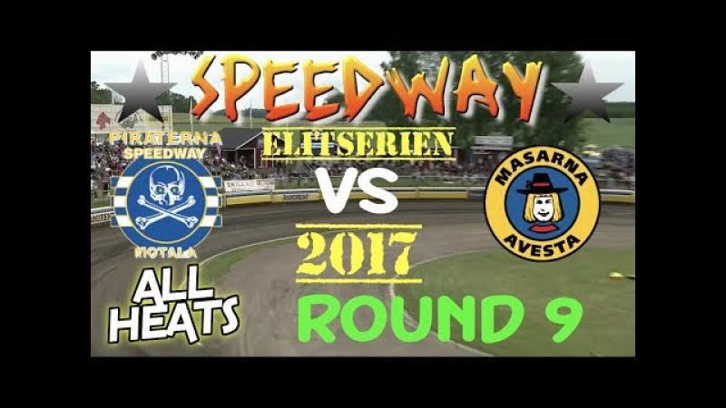 Speedway 2017 Elitserien Round 9 Piraterna Motala VS Masarna Avesta All Heats