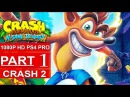CRASH BANDICOOT 2 N. Sane Trilogy Gameplay Walkthrough Part 1 [1080p HD PS4] - No Commentary