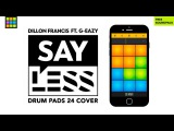 Dillon Francis - Say Less (ft. G-Eazy) - Drum Pads 24 Cover!