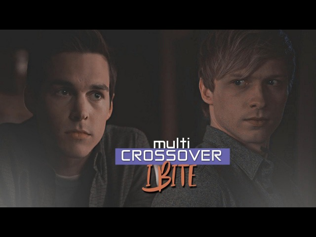 Multicrossover┃I bite (collab)
