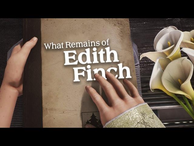 История необычной семьи What Remains of Edith Finch - полное прохождение