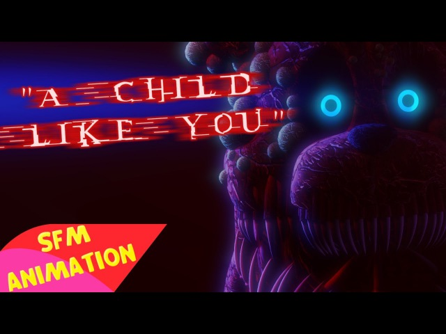 (SFM)A Child Like You Song Created By:HalaCG|GIVE UP