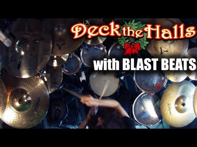 Deck The Halls with Blast Beats