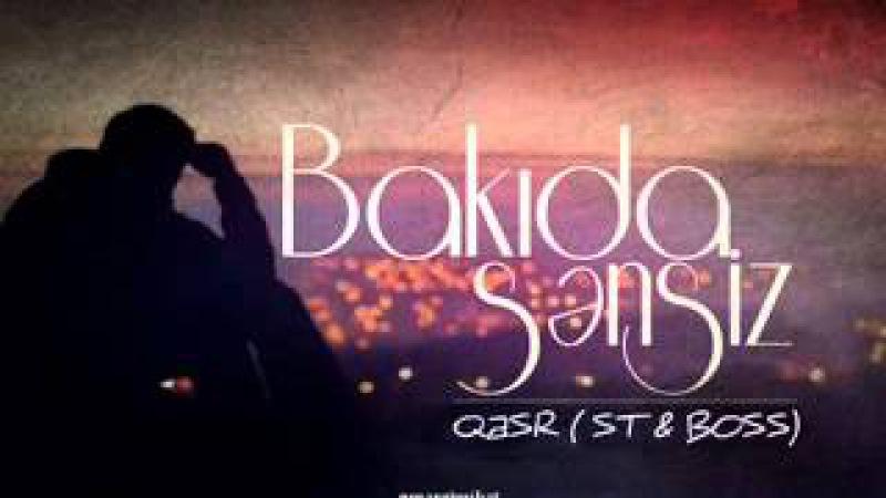 Qesr - Bakida Sensiz ( ST Boss )