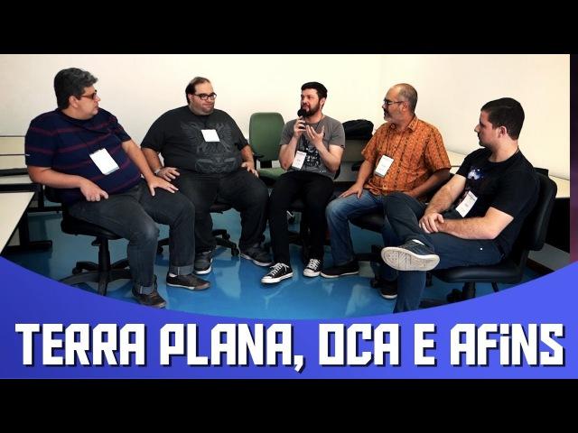 Terra Plana, Oca e Afins Feat. Space Today, Mensageiro Sideral, Gustavo Rojas e Ciência e Astronomia
