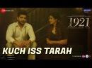 Kuch Iss Tarah 1921 Zareen Khan Karan Kundrra Arnab Dutta Harish Sagane Vikram Bhatt