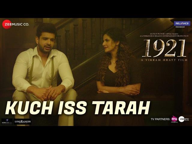 Kuch Iss Tarah | 1921 | Zareen Khan Karan Kundrra | Arnab Dutta | Harish Sagane | Vikram Bhatt