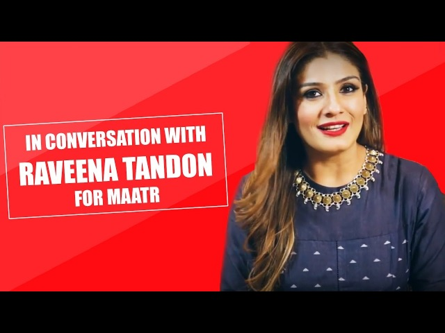Raveena Tandon gets candid about her movie Maatr; invokes Nirbhaya rape case | Bollywood