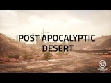 Post Apocalyptic Desert - Unreal Engine 4