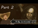 Ultimate To Be Continued Meme Horror Game Edition Compilation [Part 2]