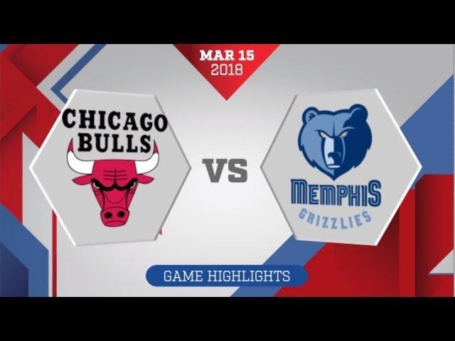 Chicago Bulls vs Memphis Grizzlies: March 15, 2018