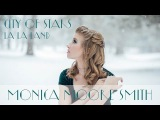 City of Stars - La La Land - Ryan Gosling &amp Emma Stone  Monica Moore Smith (cover)