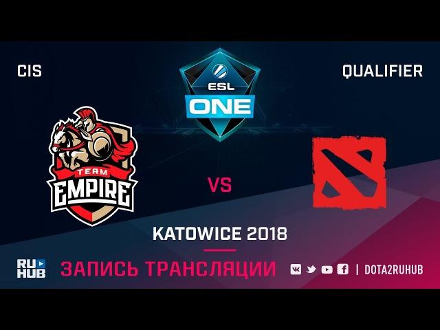 Empire vs Mega-Lada, ESL One Katowice CIS, game 1 [Maelstorm, GodHunt]