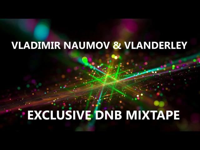 Vladimir Naumov Vlanderley - Exclusive DNB Mixtape