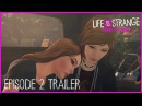 Life is Strange: Before the Storm – Трейлер 2-го эпизода