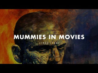 Mummies in the Movies: 1932-1964