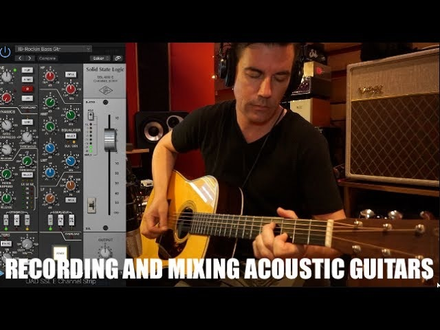 RECORDING AND MIXING ACOUSTIC GUITARS, Tone Secrets 6 feat. UAD SSL 4000E