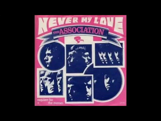 The Association - Never My Love (HQ)