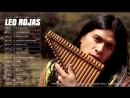 Leo Rojas Greatest Hits Full Album 2017 - The Best Of Leo Rojas 2017 - Leo Rojas Full Album
