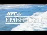 UFC 222 Embedded  Vlog Series - Episode 3