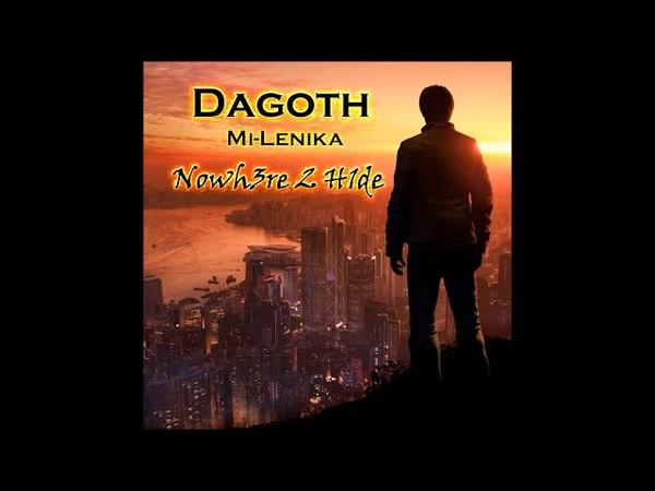 Dagoth ft. Mi-Lenika - Nowh3re 2 H1de