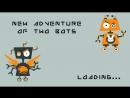 Two Bots Adventures! Поехали! 18