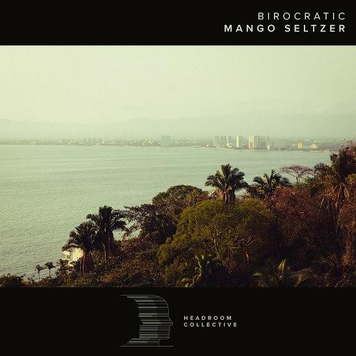Birocratic альбом Mango Seltzer
