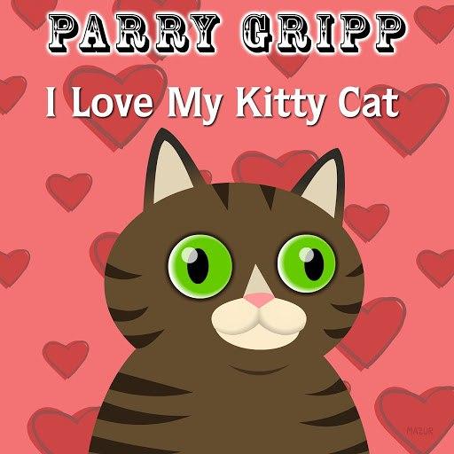 Parry Gripp альбом I Love My Kitty Cat