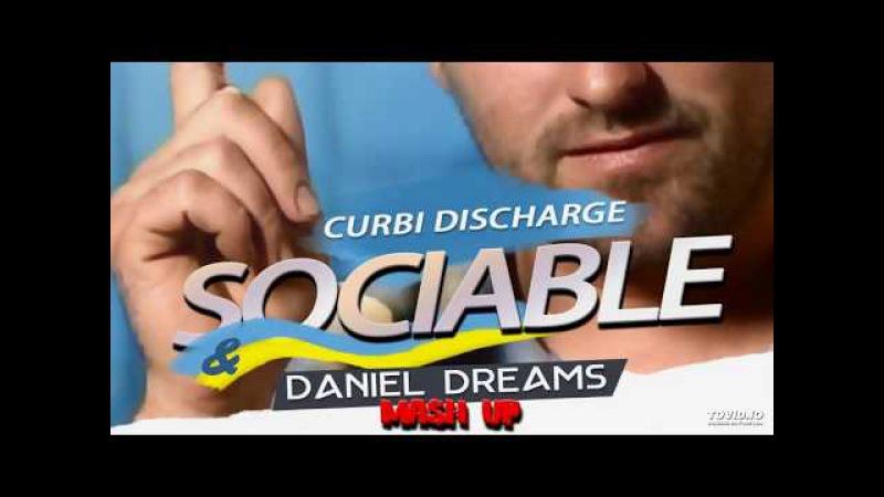 Curbi - Discharge And Sociable (Daniel Gdreams Mash Up)