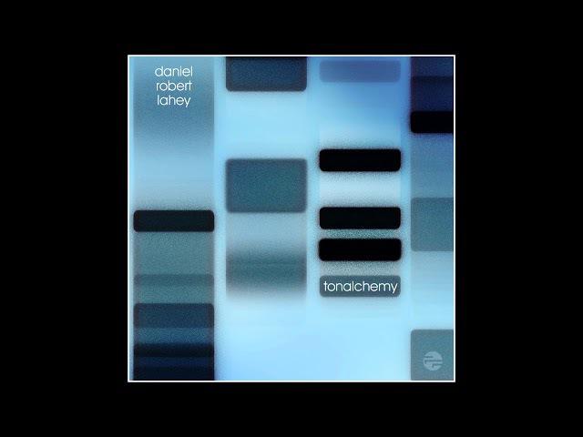 Daniel Robert Lahey - Tonalchemy [Full Album] - YouTube