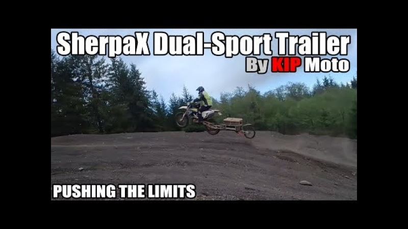 Pushing The Limits - SherpaX Dual-Sport Trailer by KIP Moto