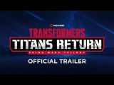 Transformers Titans Return | Official Trailer