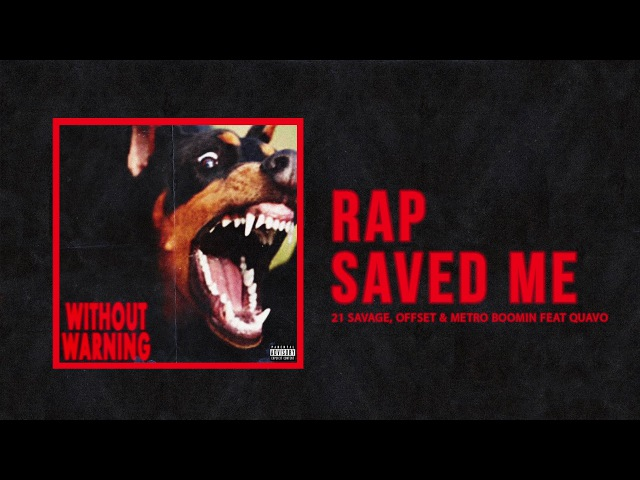 21 Savage, Offset Metro Boomin - Rap Saved Me Ft Quavo (Official Audio)
