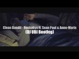 Clean Bandit - Rockabye ft. Sean Paul &amp Anne-Marie (DJ UBI BOOTLEG) (httpsvk.comvidchelny)