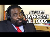 Les Brown Overcome All Odds and Change the World (with Lewis Howes)