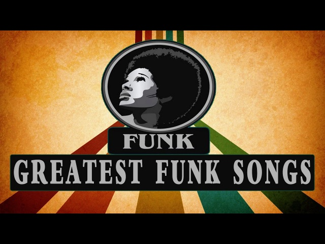 Best Funky Songs Ever - Greatest Funky Songs All Time