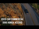 Used Car Commercial 1996 Honda Accord