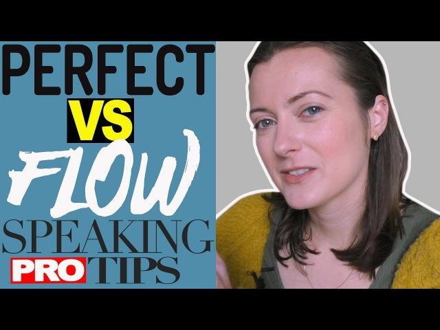 Pro Speaker Tips Perfect Vs Flow Speech