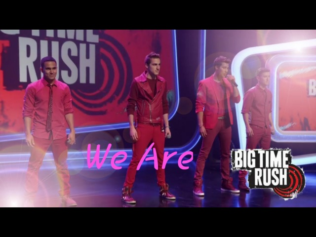 Big Time Rush - We Are, Russian Lyrics. My version of a clip.