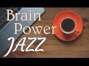 ▶️ BRAIN POWER JAZZ Bossa Nova - Relaxing Music For Concentration, Study Work