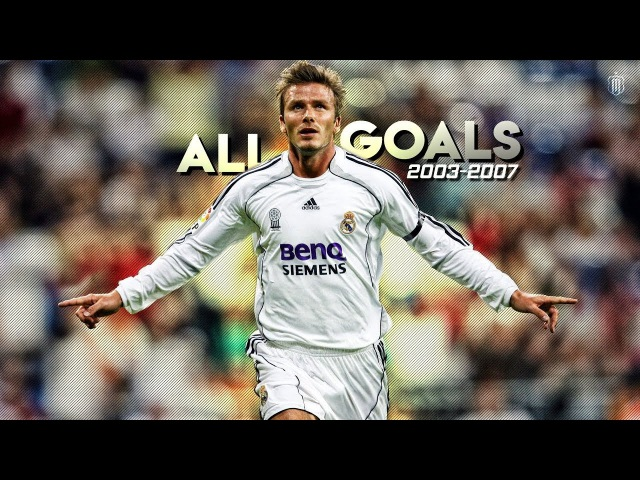 David Beckham ● All Goals For Real Madrid | 2003-2007