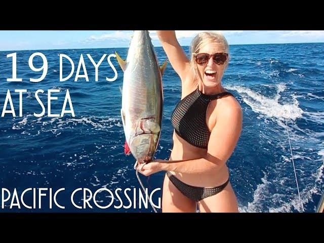 19 DAYS AT SEA. CROSSING THE PACIFIC - Episode 18