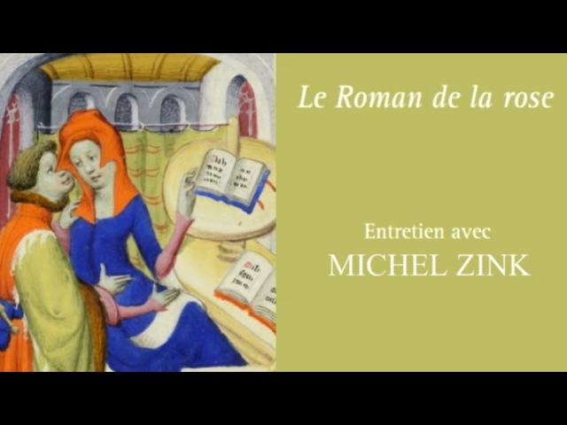 ROMAN DE LA ROSE – Un art d'aimer au Moyen Âge, par Michel Zink (Entretien filmé, BNF, 2012)